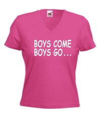T-Shirt Lady V-Neck  Boys Come Boys Go...