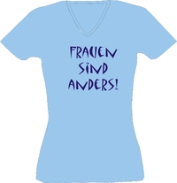 T-Shirt Lady V-Neck  Frauen sind anders!